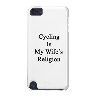 Cycling Is My Wife s Religion iPod Touch (5th Generation) Cover