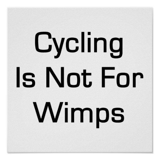 Cycling Is Not For Wimps Poster