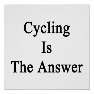 Cycling Is The Answer Posters