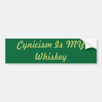 Cynicism Is MY Whiskey Bumper Sticker