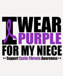Cystic Fibrosis I Wear Purple For My Niece Tshirt