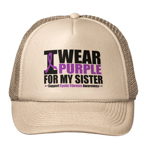 Cystic Fibrosis I Wear Purple For My Sister Trucker Hat