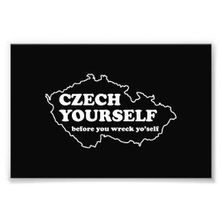 Czech Yourself Before You Wreck Yo'self Photo Print