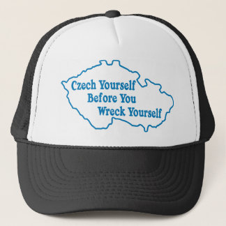 Czech Yourself Before You Wreck Yourself Trucker Hat