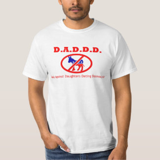 D.A.D.D.D. Dads Against Daughters Dating Democrats T-Shirt