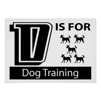 D Is For Dog Training Posters