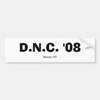 D.N.C. '08, Denver, CO Car Bumper Sticker