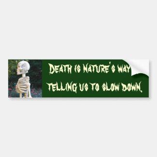 DA- Death is nature's way sticker Bumper Sticker