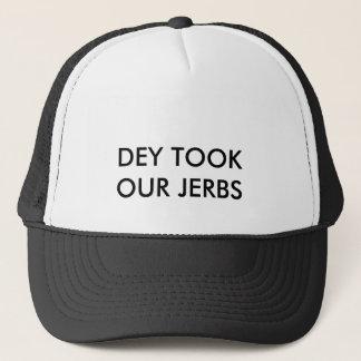 DA_DEY TOOK OUR JERBS TRUCKER HAT
