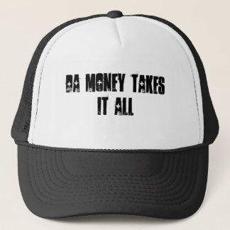 DA MONEY TAKES IT ALL TRUCKER HAT