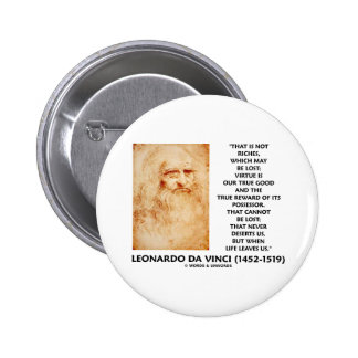 da Vinci Not Riches Lost Virtue Is Our True Good 6 Cm Round Badge