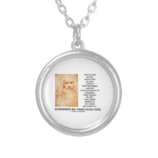 da Vinci Not Riches Lost Virtue Is Our True Good Custom Jewelry