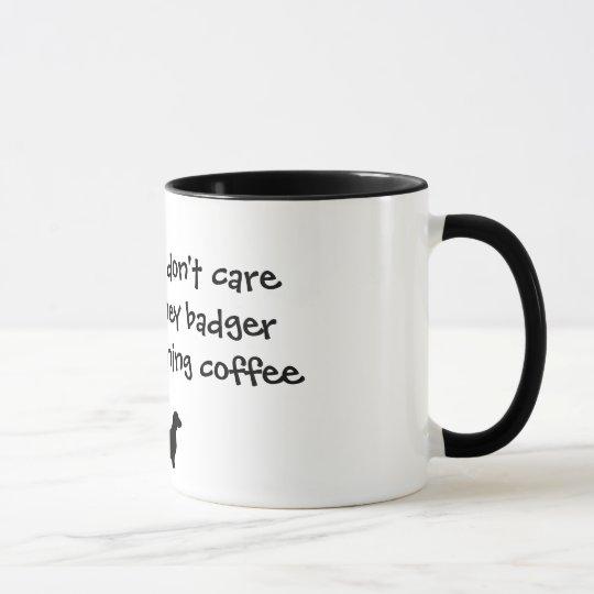 Dachshund Don't Care Honey Badger Coffee Mug