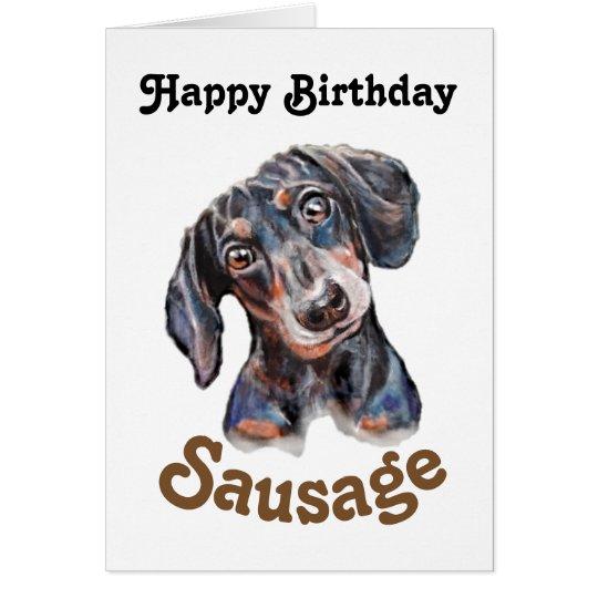 "Dachshund ""Happy Birthday sausage"" dog art Card"