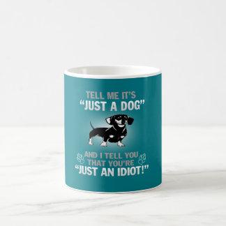 DACHSHUND - Its Not Just A Dog! Coffee Mug