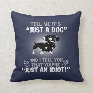DACHSHUND - Its Not Just A Dog! Cushion