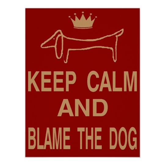 Dachshund, Keep Calm Blame Dog Poster