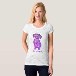 Dachshund - Short Stubby Legs and a Long Body T-Shirt