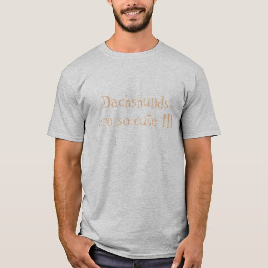 Dachshunds are so cute !!! T-Shirt