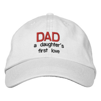 Dad a Daughter's First Love - Adjustable Hat Embroidered Hat