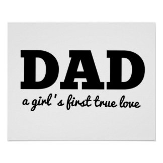 Dad a girl's first true love Father's Day Poster