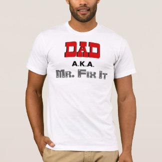 Dad AKA Mr. Fix It Novelty T-Shirt