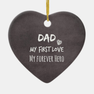 Dad and Daughter Quote: First Love, Forever Hero Ceramic Heart Decoration