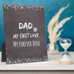 Dad And Daughter Quote: First Love, Forever Hero Plaque ...