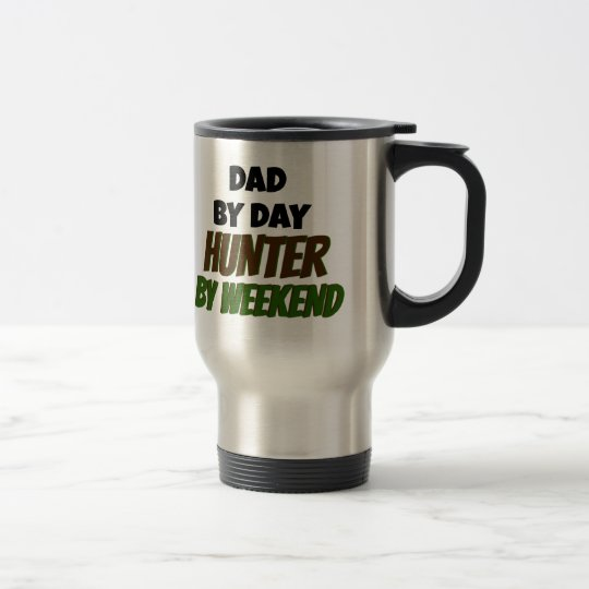 Dad by Day Hunter by Weekend Travel Mug
