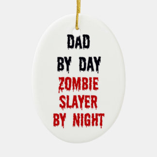 Dad By Day Zombie Slayer By Night Christmas Ornament