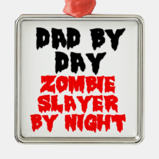 DAD BY DAY. ZOMBIE SLAYER BY NIGHT CHRISTMAS ORNAMENT