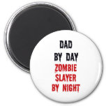 Dad By Day Zombie Slayer By Night 6 Cm Round Magnet