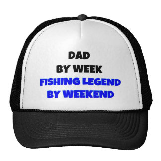 Dad by Week Fishing Legend By Weekend Cap