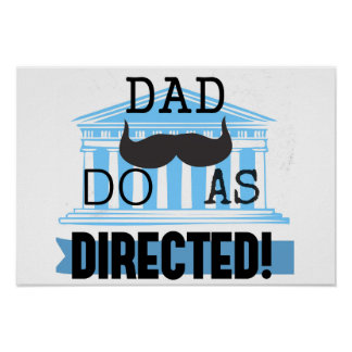 """Dad """"Do As Directed"""" Poster"""