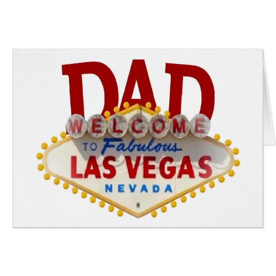 DAD Father's Day or Birthday Las Vegas Card