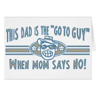 Dad Go To Guy Greeting Card