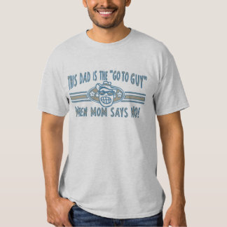 Dad Go To Guy Tee Shirts