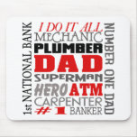 Dad I Do It All Mousepad