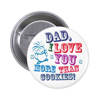 Dad I Love You More Than Cookies! 6 Cm Round Badge