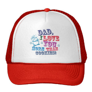 Dad I love you more than cookies Hats
