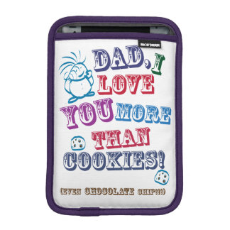 Dad I Love You More Than Cookies! Sleeve For iPad Mini