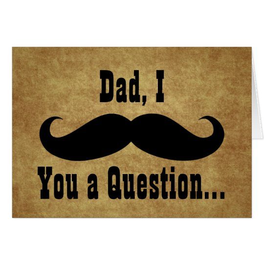 Dad, I Moustache you a Question, Father's Day