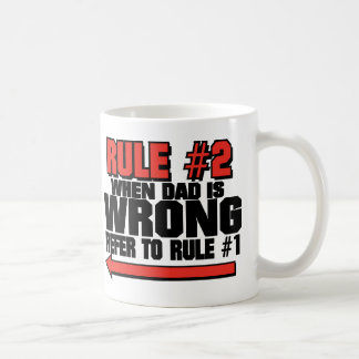 DAD IS ALWAYS RIGHT! MUGS