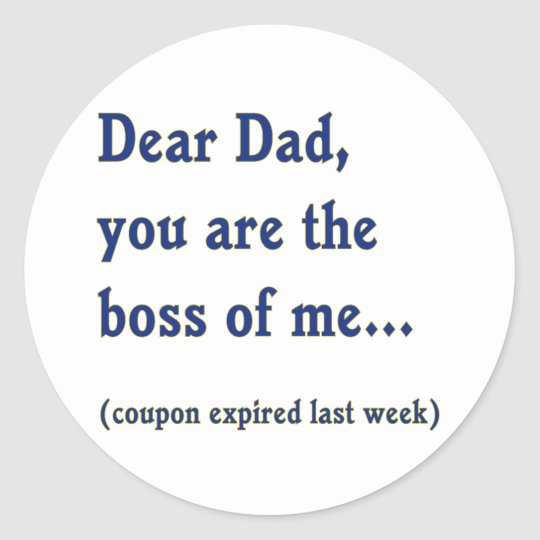 Dad is Boss of Me Round Sticker