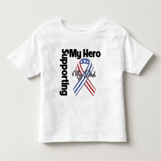 Dad - Military Supporting My Hero Toddler T-Shirt