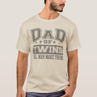 Dad Of Twins Real Man Make Twins T-Shirt