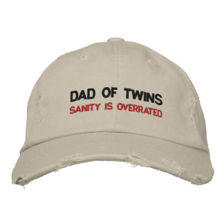 DAD OF TWINS; SANITY IS OVERRATED EMBROIDERED HAT