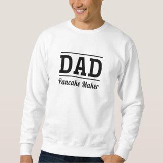 Dad. Pancake Maker Sweatshirt