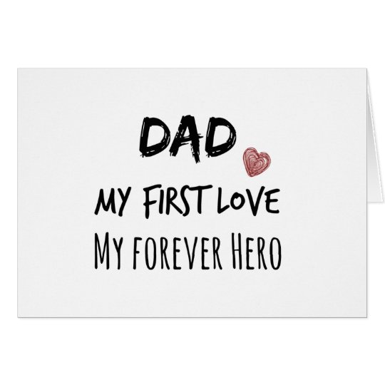 Dad Quote: My First Love, My Forever Hero