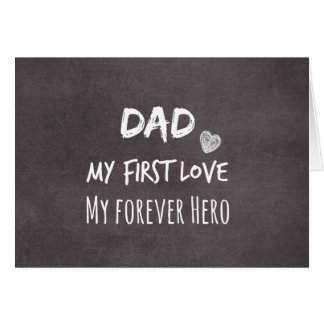 Dad Quote: My First Love, My Forever Hero Note Card